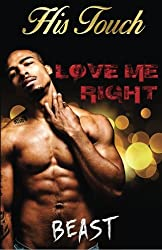 Love Me Right: His Touch (Volume 1)