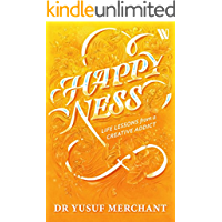 Happyness: Life Lessons from a Creative Addict