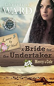 A Mail Order Bride for the Undertaker (Love by Mail Book 1) by [Ward, Christina, Book Club, Sweet Clean]