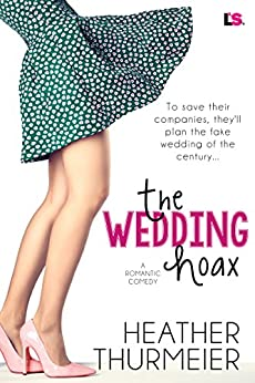 The Wedding Hoax (The Hoax Series Book 1) by [Thurmeier, Heather]