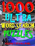 1000 Ultra Word Search Puzzles: Fun Way to Improve Your IQ