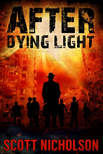 After: Dying Light (AFTER post-apocalyptic series, Book 6) by [Nicholson, Scott]
