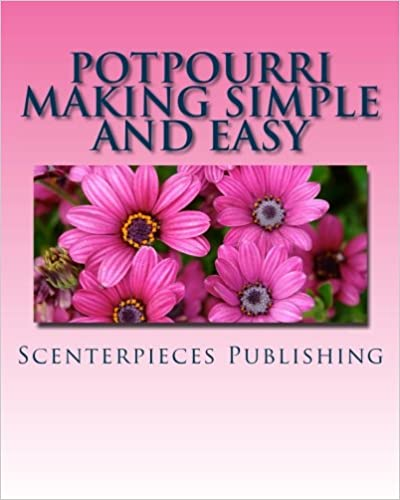 'NEW' Potpourri Making Simple And Easy. built uzitkova CLICK subrayo advocacy TOTAL