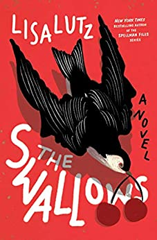 The Swallows: A Novel by [Lutz, Lisa]