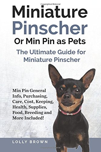 Breeding Doberman Pinschers (Miniature Pinscher Or Min Pin as Pets: Min Pin General Info, Purchasing, Care, Cost, Keeping, Health, Supplies, Food, Breeding and More Included! The Ultimate Guide for Miniature Pinscher)