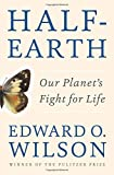 """Half-Earth Our Planet's Fight for Life"" av Edward O. Wilson"