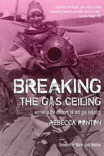 Breaking the Gas Ceiling: Women in the Offshore Oil and Gas Industry