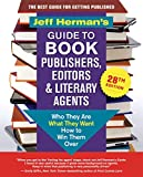 Jeff Herman's Guide to Book Publishers, Editors & Literary Agents, 28th edition