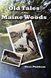 Old Tales of the Maine Woods, Steve Pinkham, 1937504115