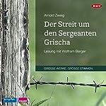 Der Streit um den Sergeanten Grischa | Arnold Zweig