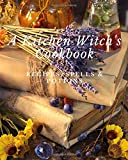 A Kitchen Witch's Cookbook - Recipes, Spells