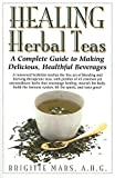 img - for Healing Herbal Teas: A Complete Guide to Making Delicious, Healthful Beverages book / textbook / text book