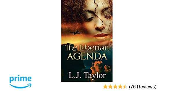 The Liberian Agenda: L.J. Taylor: 9781941778104: Amazon.com ...