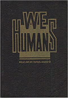 We Humans: Life and its Preservation: Physiology and Hygiene, Education and Character Building