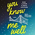 You Know Me Well: A Novel Audiobook by David Levithan, Nina LaCour Narrated by Matthew Brown, Emma Galvin