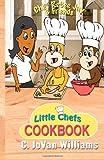 Little Chefs Cookbook, C. Williams, 1479116998