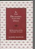 In the Beginning Was the Deed, Harry Redner, 0520044355