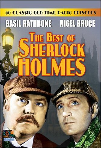 The Best of Sherlock Holmes: 50 Old Time Radio Episodes by
