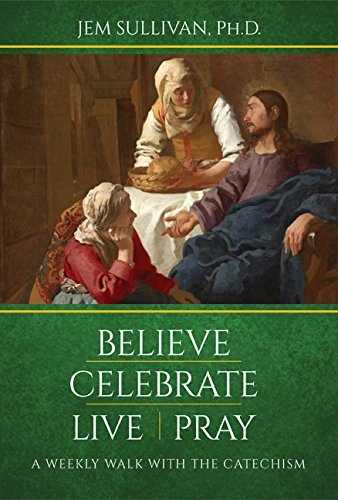 Pdf Christian Books Believe Celebrate Live Pray: A Weekly Walk with the Catechism