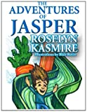 The Adventures of Jasper, Roselyn Kasmire, 1937981347