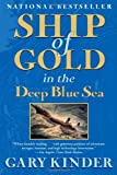 Front cover for the book Ship of Gold in the Deep Blue Sea by Gary Kinder