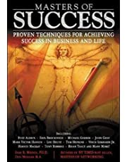 Masters of Success: Proven Techniques for Achieving Success in Business and Life