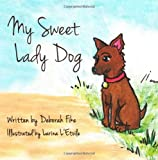 My Sweet Lady Dog, Deborah Fike, 1479351008