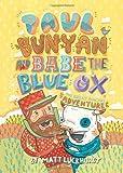 Paul Bunyan and Babe the Blue Ox, Matthew Luckhurst, 1419704206