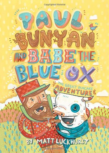 Great Pancake - Paul Bunyan and Babe the Blue Ox: The Great Pancake Adventure