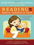 Reading with Babies, Toddlers and Twos, K. J. Dell&#39 and Antonia, 1402278160