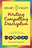 The Heart and Craft of Writing Compelling Description, Sharon Lippincott, 1482779498