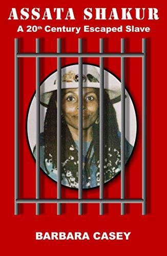 Book: Assata Shakur - A 20th Century Escaped Slave by Barbara Casey
