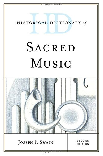 Historical Dictionary of Sacred Music (Historical Dictionaries of Literature and the Arts)