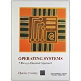 Operating Systems: A Design Oriented Approach