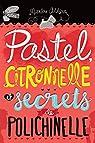 Pastel, Citronnelle et Secrets de Polichinelle par Addison
