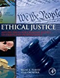 Ethical Justice : Applied Issues for Criminal Justice Students and Professionals, Turvey, Brent E. and Crowder, Stan, 0124045979