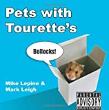Pets with Tourette's by Leigh, Mark, Lepine, Mike (October 1, 2007) Hardcover
