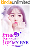 The Apple of My Eye 24: Ended Up With Nothing Definite (The Apple of My Eye Series)