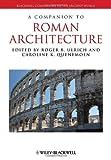 A Companion to Roman Architecture, , 1405199644