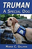 Truman - a Special Dog, Minnie C. Gallman, 1482564246