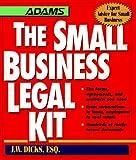 The Small Business Legal Kit, J. W. Dicks, 1558506993