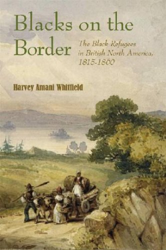 Blacks on the Border: The Black Refugees in British North America, 1815-1860