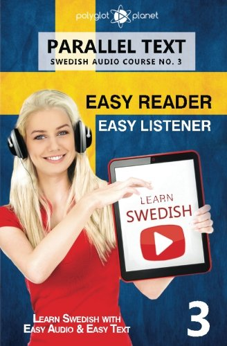 Download Learn Swedish - Easy Reader  Easy Listener - Parallel Text: Learn Swedish Easy Audio & Easy Text (Swedish Audio Course) (Volume 3) (Swedish Edition) pdf epub