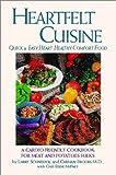 Heartfelt Cuisine, Lawrence Schneider and Carman Brooks, 0970208405