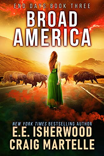 Broad America: A Post-Apocalyptic Adventure (End Days Book 3) by [Isherwood, E.E., Martelle, Craig]