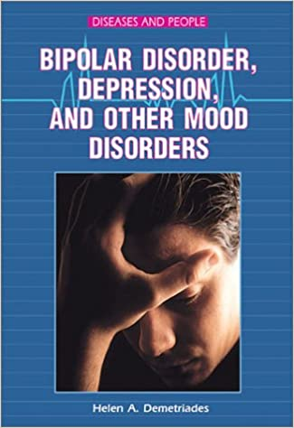 Amazon Com Bipolar Disorder Depression And Other Mood Disorders Diseases And People 9780766018983 Demetriades Helen A Books