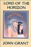 Lord of the Horizon, Joan Grant, 0898041473