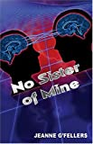img - for No Sister Of Mine book / textbook / text book