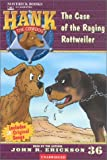 36: The Case of the Raging Rottweiler (Hank the Cowdog)