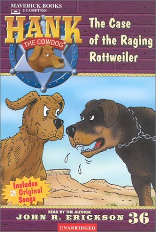 36: The Case of the Raging Rottweiler (Hank the Cowdog) by Maverick Books